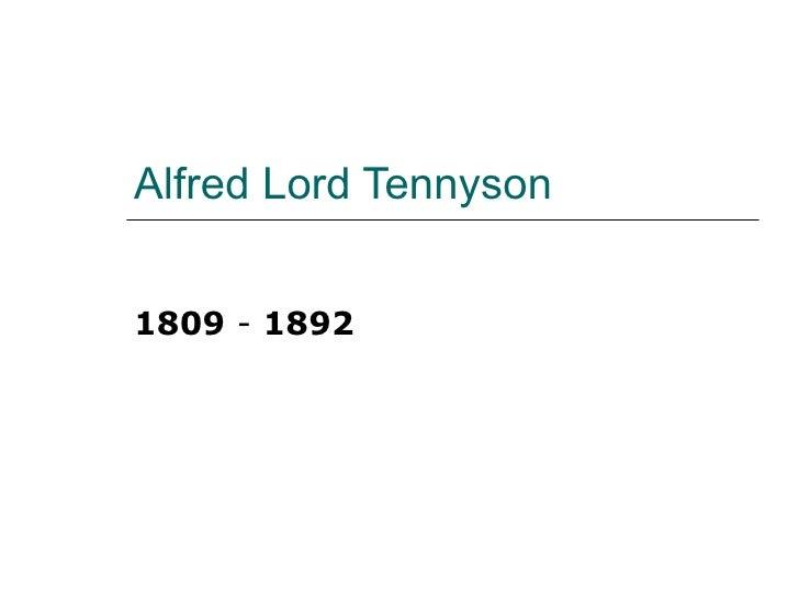 Alfred Lord Tennyson 1809  -  1892