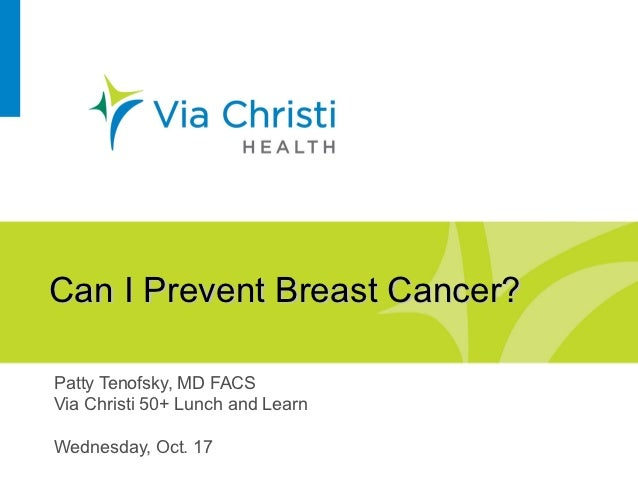 Via Christi 50+ Lunch and Learn: Can I prevent breast cancer?