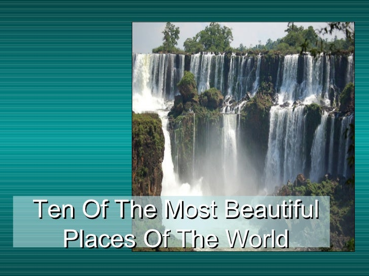Ten of the most beautiful places of the