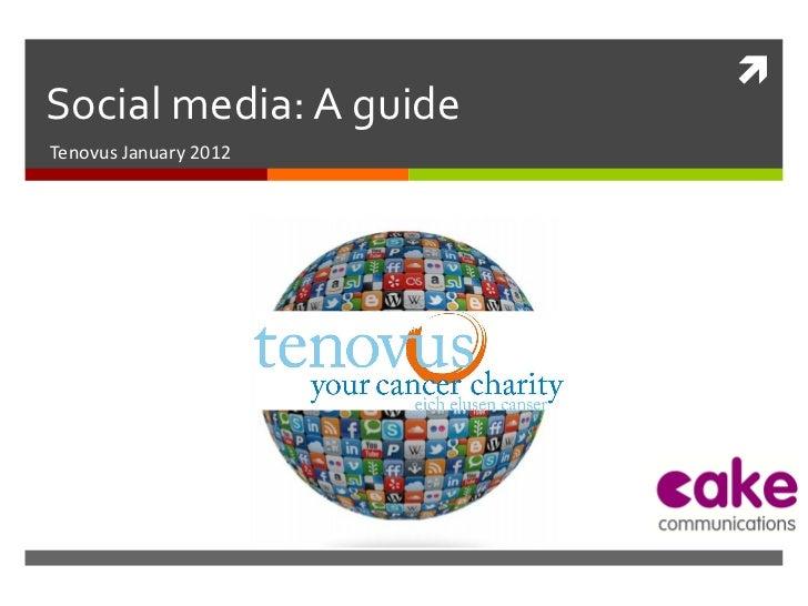 Social media: A guide Tenovus January 2012