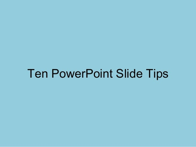 Top 10 Power Point Slide Tips