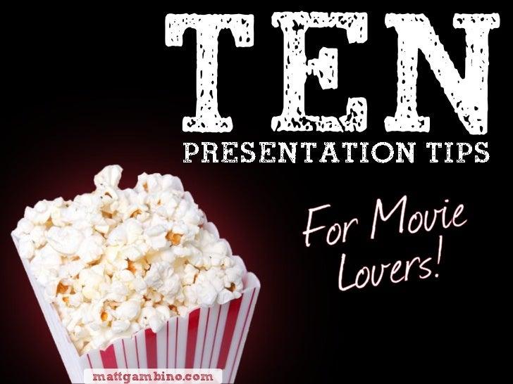 Ten Presentation Tips for Movie Lovers