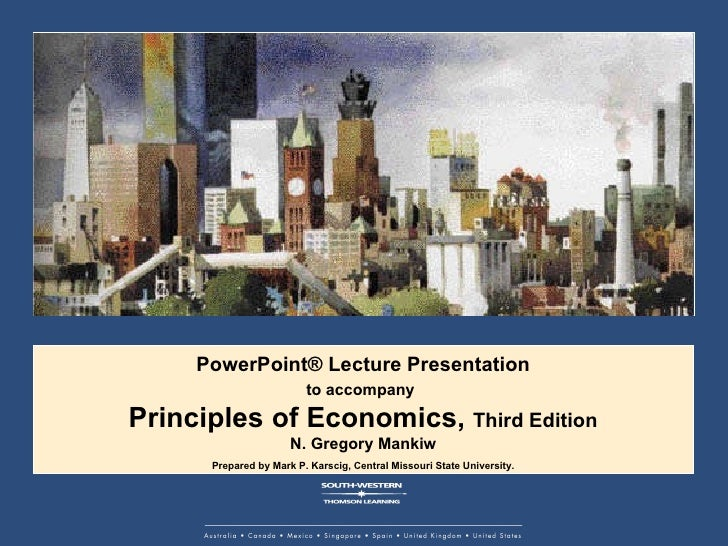 PowerPoint® Lecture Presentation to accompany   Principles of Economics,  Third Edition N. Gregory Mankiw Prepared by Mark...
