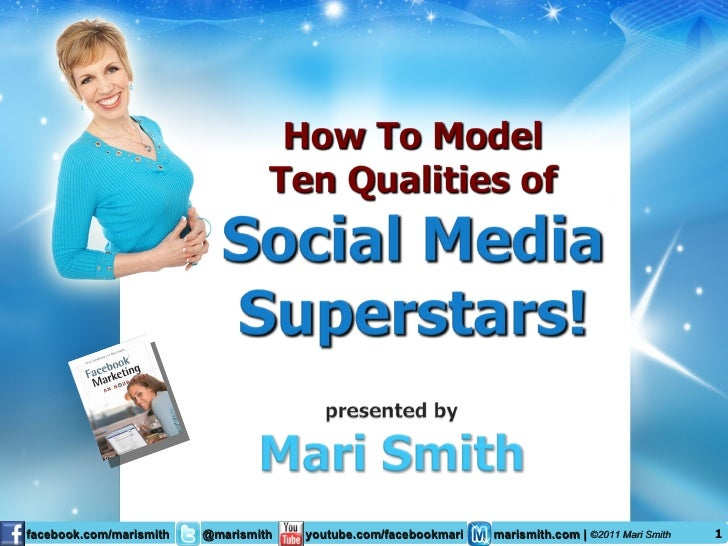 Ten Qualities of Social Media Superstars - Presented by Mari Smith