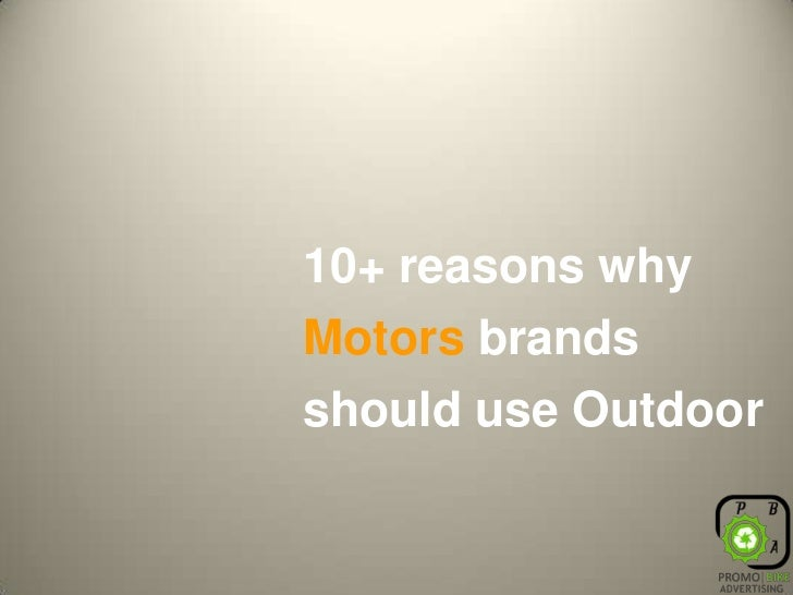 10+ reasons why Motors brands should use Outdoor<br />