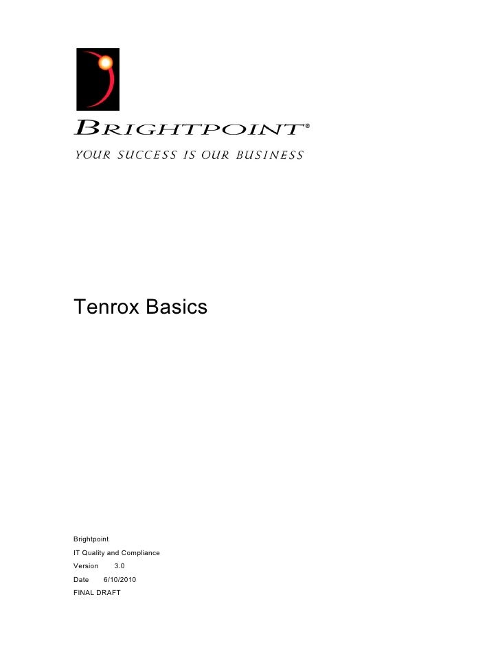 Tenrox Basics     Brightpoint IT Quality and Compliance Version       3.0 Date      6/10/2010 FINAL DRAFT