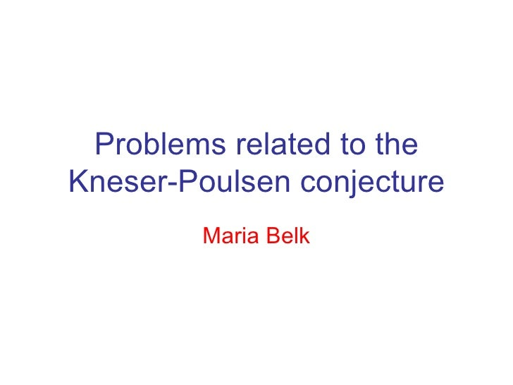 Problems related to the Kneser-Poulsen conjecture Maria Belk