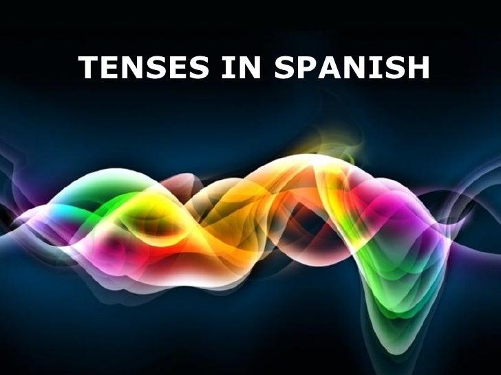 TENSES IN SPANISH