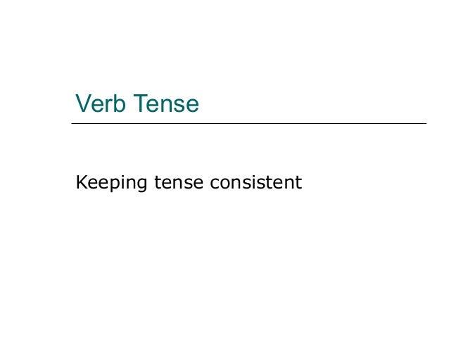 Verb TenseKeeping tense consistent