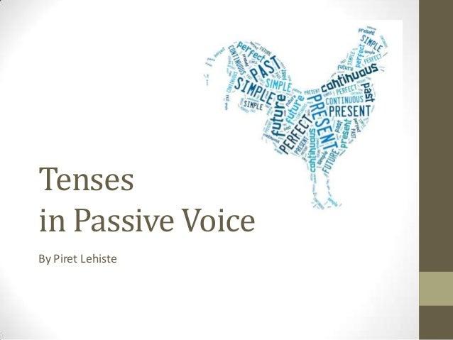 Tensesin Passive VoiceBy Piret Lehiste