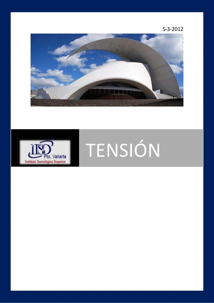 5-3-2012          TENSIÓN    INSTITUTO TECNOLOGICO SUPERIOR DE PUERTO VALLARTA             ALUMNO:    FREDDYCELEDONIO TRIN...