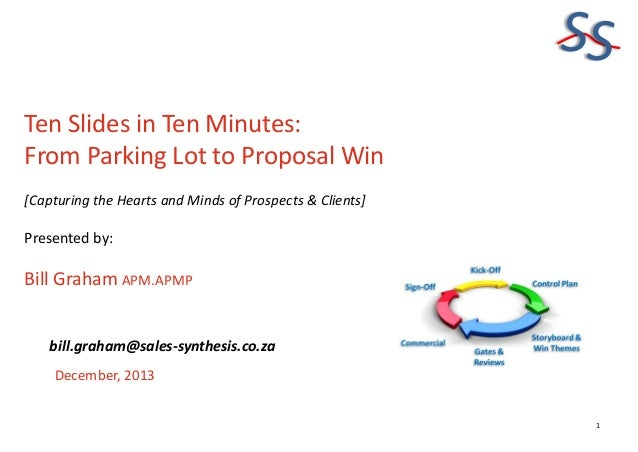 SS Ten Slides in Ten Minutes: From Parking Lot to Proposal Win [Capturing the Hearts and Minds of Prospects & Clients]  Pr...