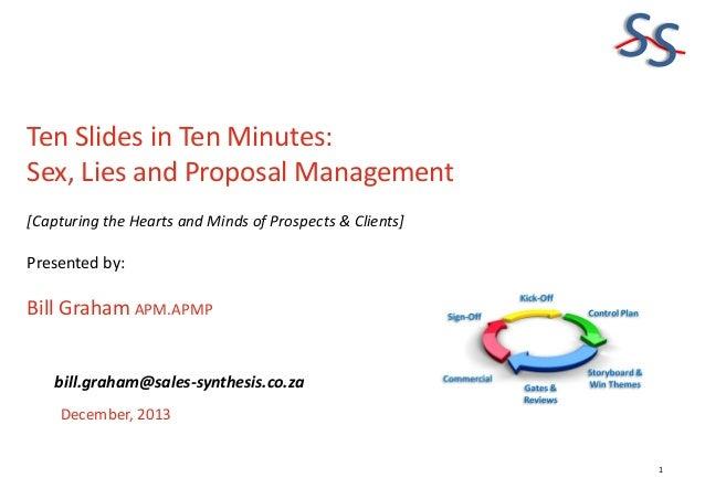 Ten Slides in Ten Minutes - Sex, Lies and Proposal Management