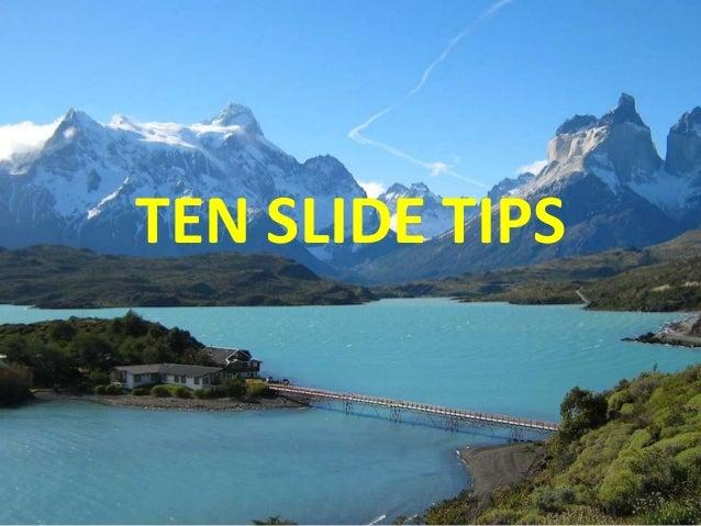 Ten slide tips