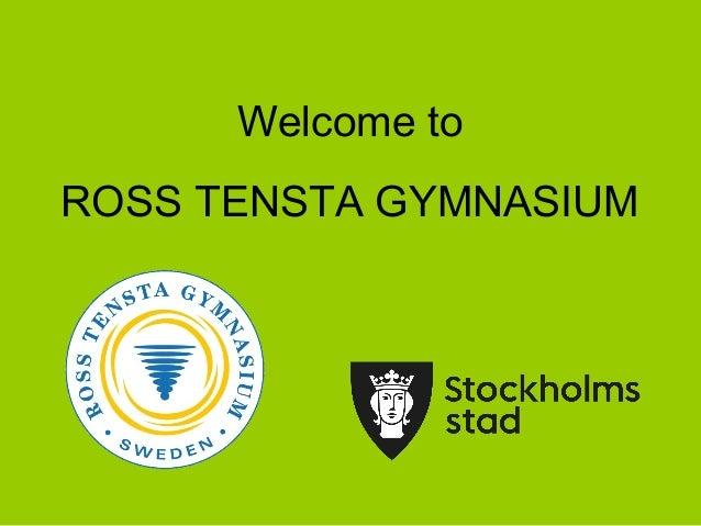 Welcome toROSS TENSTA GYMNASIUM
