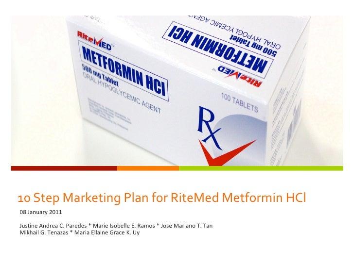 10  Step  Marketing  Plan  for  RiteMed  Metformin  HCl   08  January  2011      Jus-ne  Andrea...