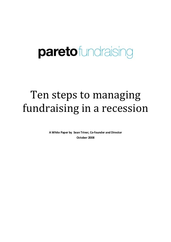 Ten steps to managing fundraising in a recession      A White Paper by Sean Triner, Co-founder and Director               ...