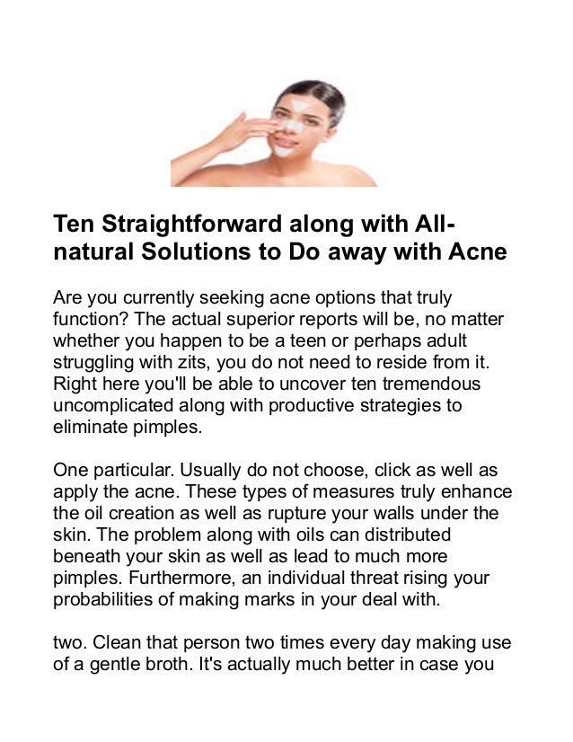 Ten Straightforward along with All- natural Solutions to Do away with Acne Are you currently seeking acne options that tru...