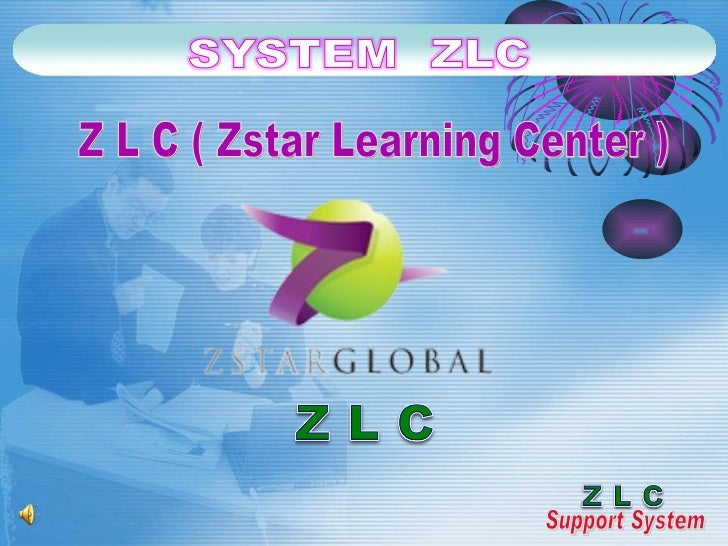 Z L C ( Zstar Learning Center ) Support System