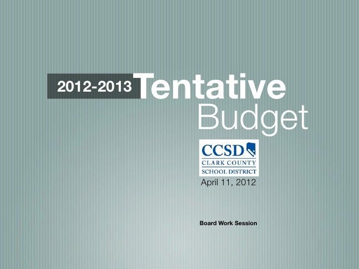 2012-2013   Tentative               Budget               April 11, 2012               Board Work Session
