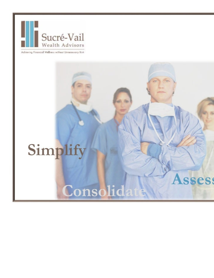 Simplify                  Assess    Consolidate