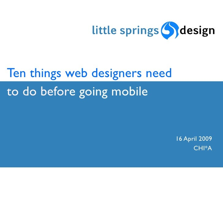 Ten things web designers need to do before going mobile                                   16 April 2009                   ...