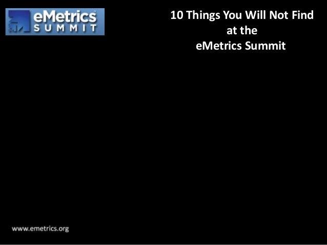 10 Ways the eMetrics Summit Will Not Torture You