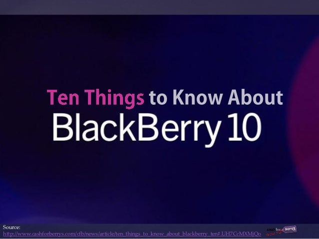 Ten Things to Know About BlackBerry Ten
