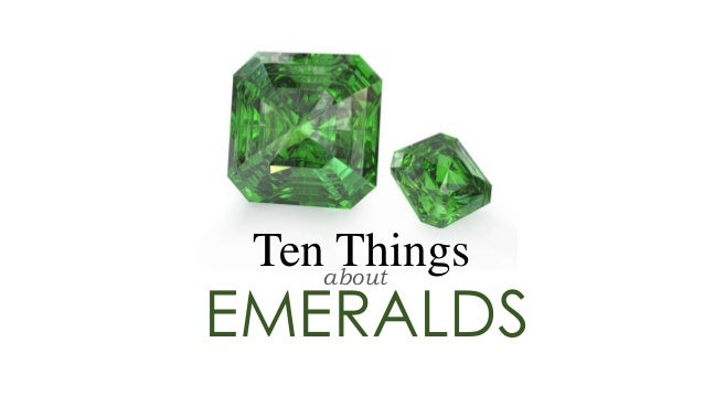 10 Things About Emeralds