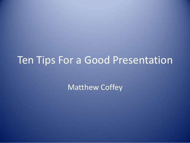 Ten Tips for A Good Presentation According to Garr Reynolds
