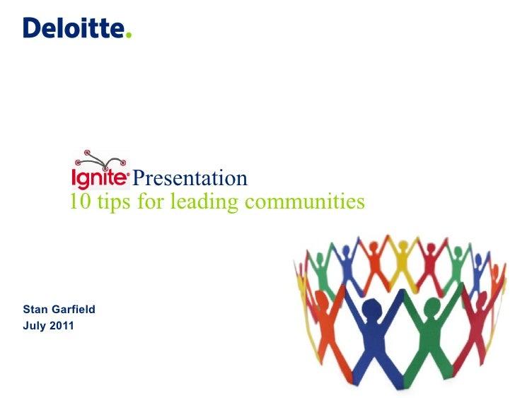 Presentation        10 tips for leading communitiesStan GarfieldJuly 2011