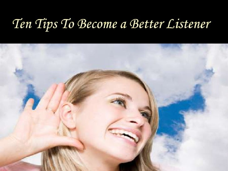 Ten Tips To Become A Better Listener