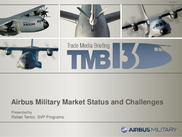 An Airbus Military View on the LIft and Tanking Markets, May 2013