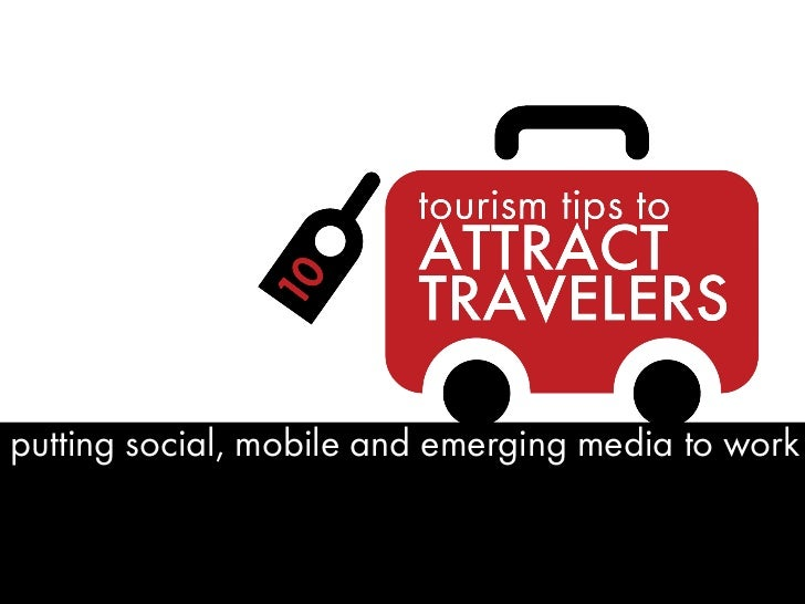 Social Media & Tourism: 10 Tips to Attract Travelers