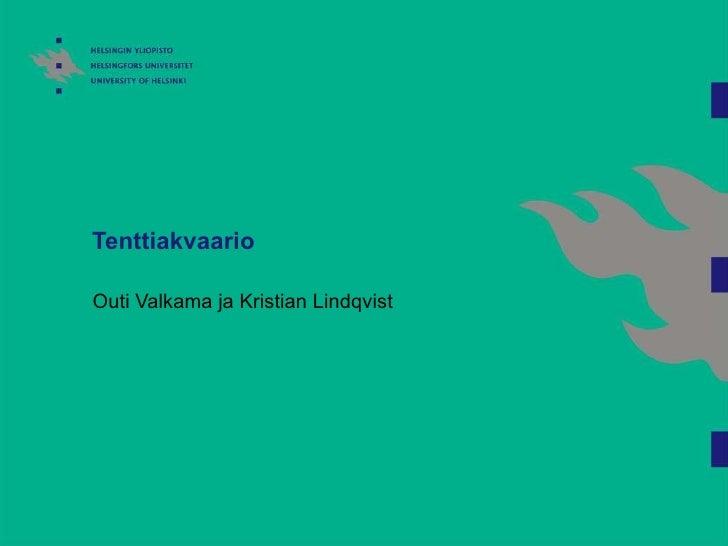 Tenttiakvaario Outi Valkama ja Kristian Lindqvist