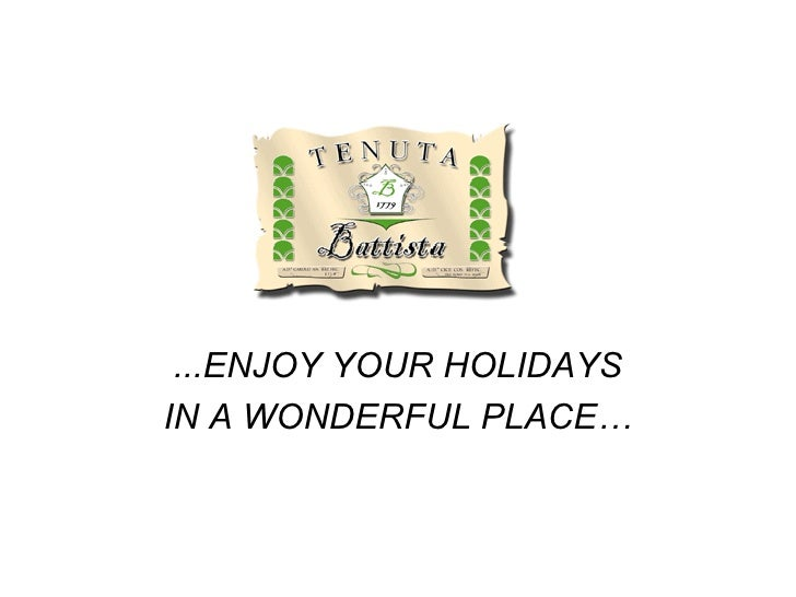 ...ENJOY YOUR HOLIDAYS IN A WONDERFUL PLACE…