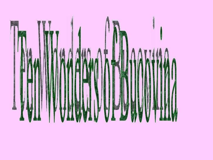 Ten Wonders Of Bucovina