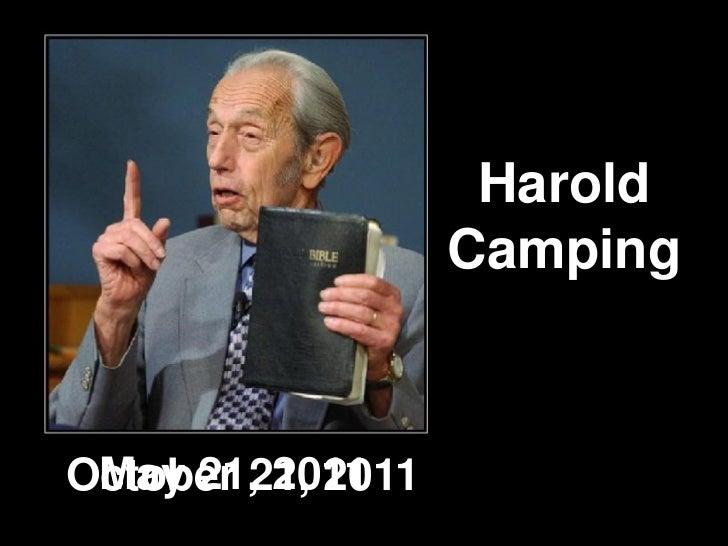 Harold                   Camping May 21, 2011October 21, 2011
