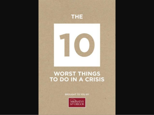 Ten Worst Things To Do In A Crisis