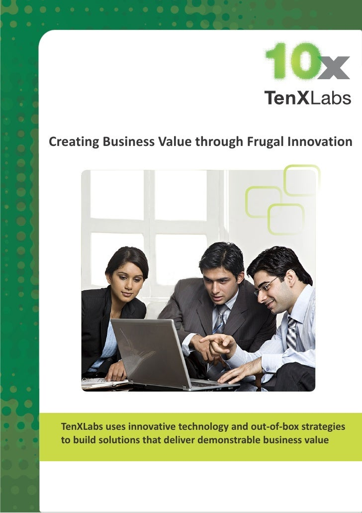 Creating Business Value through Frugal Innovation TenXLabs uses innovative technology and out-of-box strategies to build s...