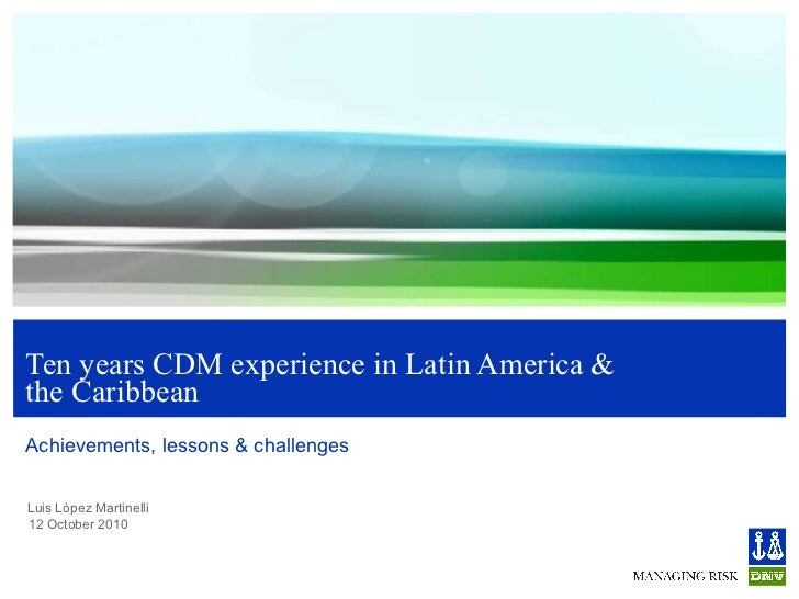 Ten years CDM experience in Latin America & the Caribbean Achievements, lessons & challenges