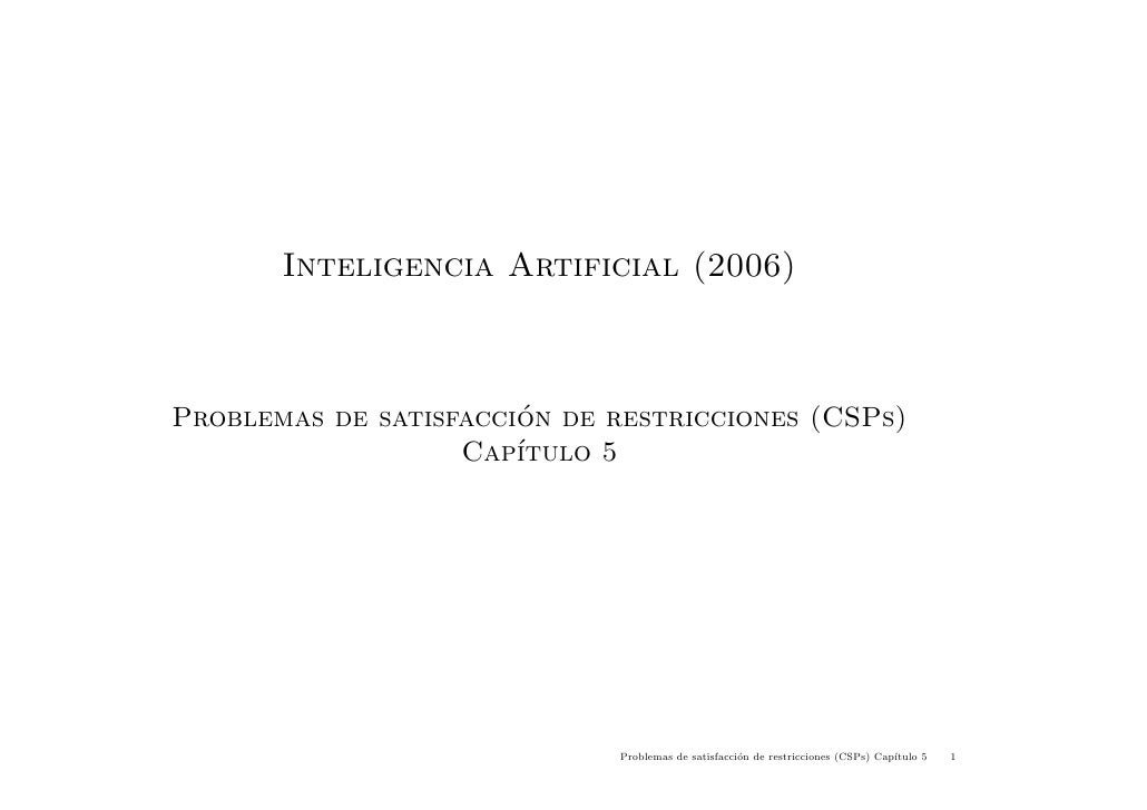 Inteligencia Artificial (2006)                           ´ Problemas de satisfaccion de restricciones (CSPs)              ...