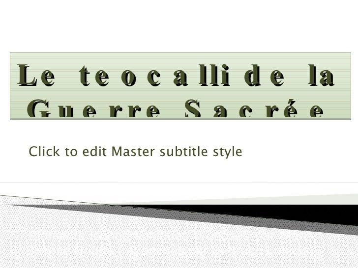 Le teocalli de la Guerre Sacrée Eléments iconographiques proposés par Maria Teresa Uriarte  ( et animés par Bertrand Lobjo...
