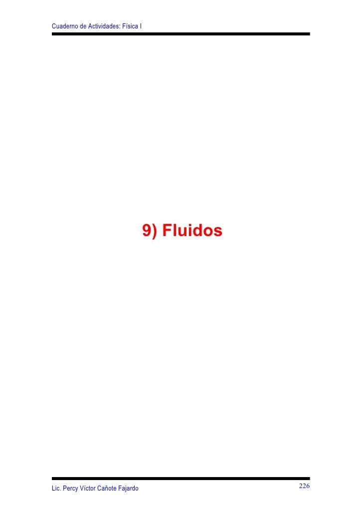 Cuaderno de Actividades: Física I                                         9) Fluidos     Lic. Percy Víctor Cañote Fajardo ...