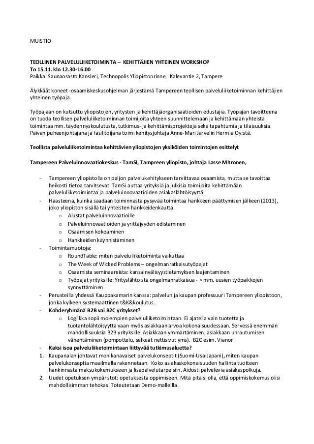 MUISTIOTEOLLINEN PALVELULIIKETOIMINTA – KEHITTÄJIEN YHTEINEN WORKSHOPTo 15.11. klo 12.30-16.00Paikka: Saunaosasto Kansleri...