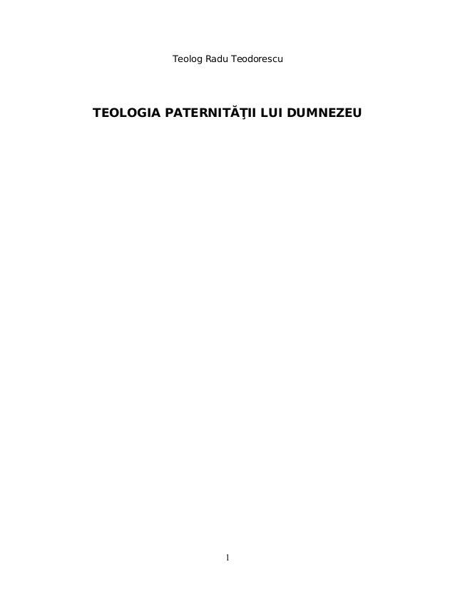 Teolog Radu Teodorescu TEOLOGIA PATERNITĂŢII LUI DUMNEZEU 1