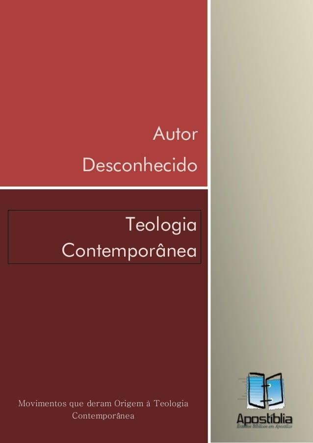 Autor              Desconhecido               Teologia         ContemporâneaMovimentos que deram Origem à Teologia        ...