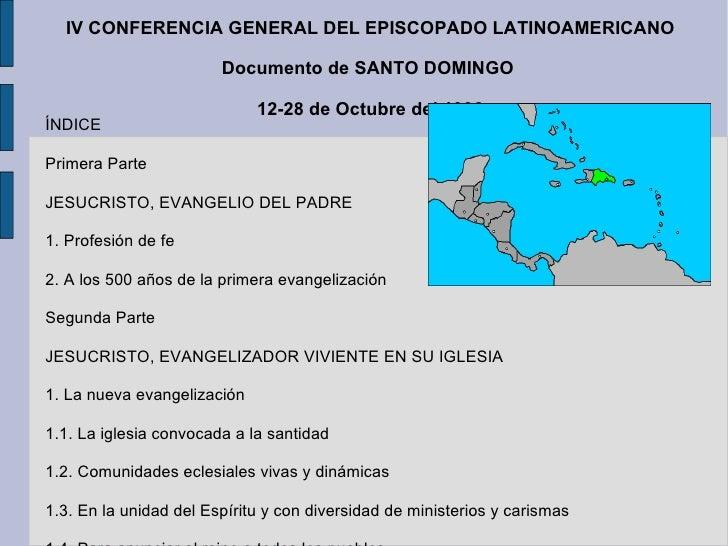 IV CONFERENCIA GENERAL DEL EPISCOPADO LATINOAMERICANO Documento de SANTO DOMINGO  12-28 de Octubre del 1992 ÍNDICE Primera...