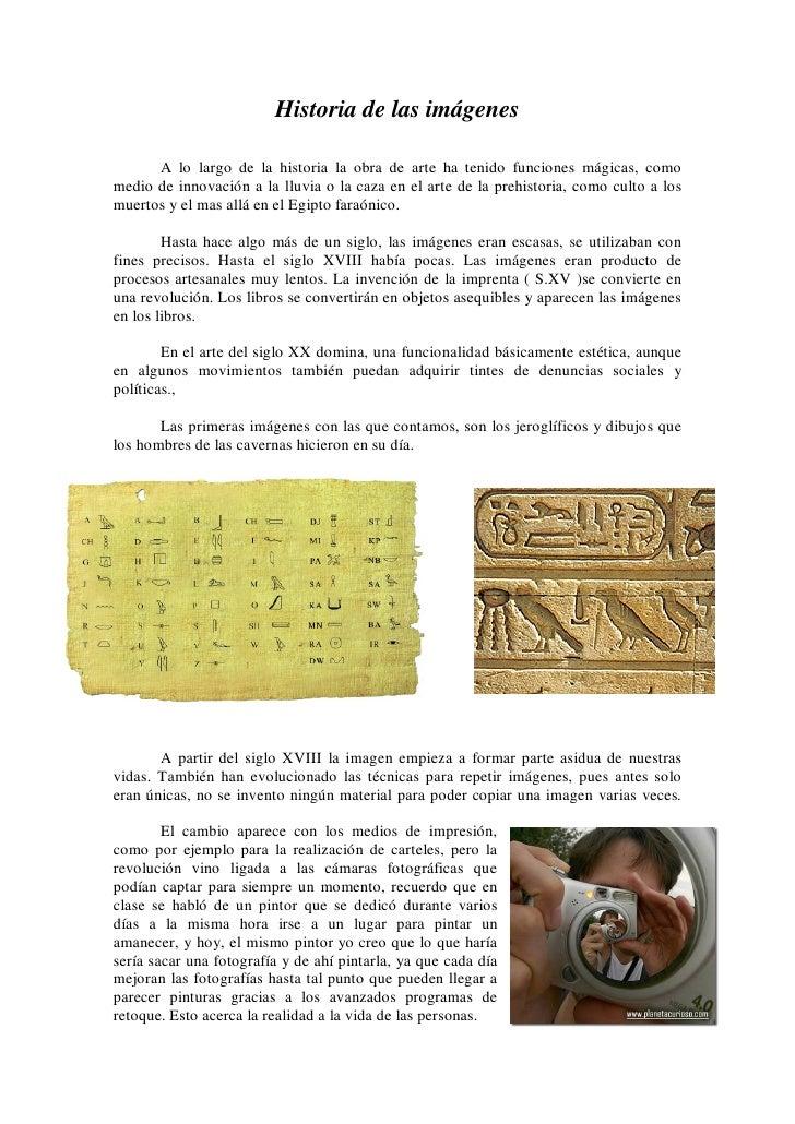 Historia de las imágenes        A lo largo de la historia la obra de arte ha tenido funciones mágicas, como medio de innov...