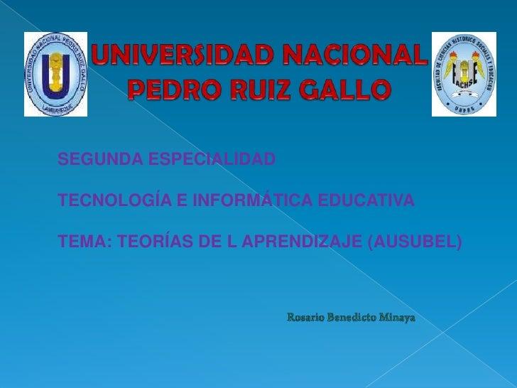 UNIVERSIDAD NACIONAL <br />PEDRO RUIZ GALLO<br />SEGUNDA ESPECIALIDAD <br />TECNOLOGÍA E INFORMÁTICA EDUCATIVA<br />TEMA: ...